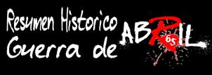 resumen-historico-guerra-de-abril